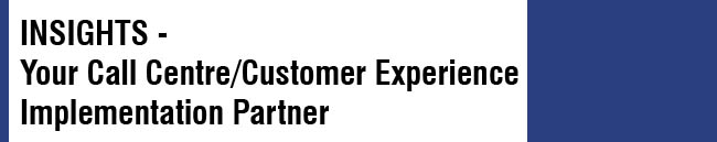 Your Call Centre/Customer Experience Implementation Partner